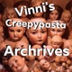 Vinni's Creepypasta Archives