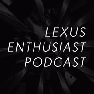Lexus Enthusiast Podcast
