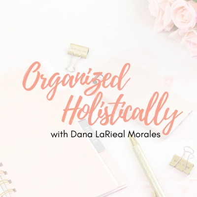 Organized Holistically - Systems, Process and Personal Branding for Sidehustling Entrepreneurs