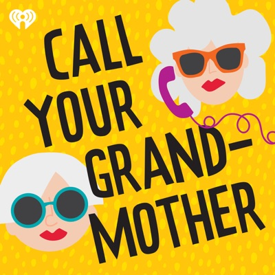 Call Your Grandmother:iHeartRadio