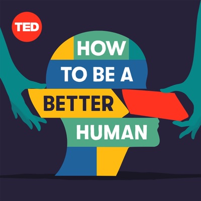 How to Be a Better Human:TED and PRX