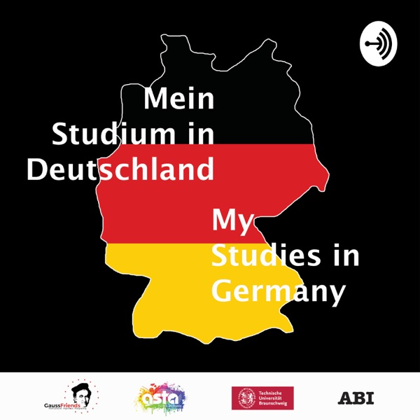 Gauss-Podcast - Mein Studium in Deutschland /Gauss-Podcast: My Studies in Germany