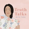 Truth Talks with Tara