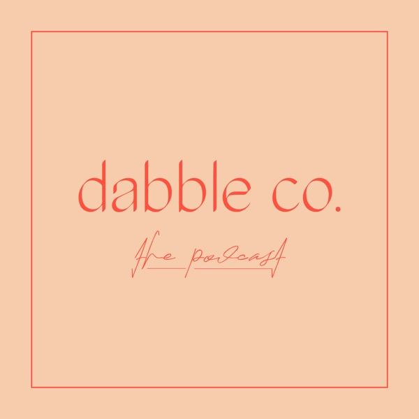 The Dabble Co. Podcast