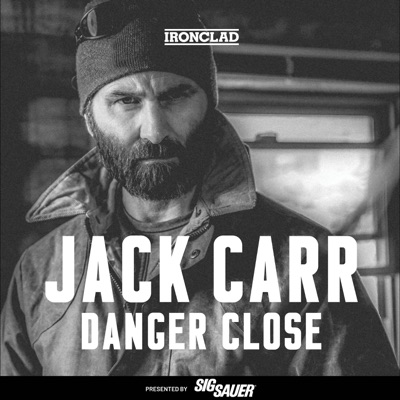 Danger Close with Jack Carr:IRONCLAD