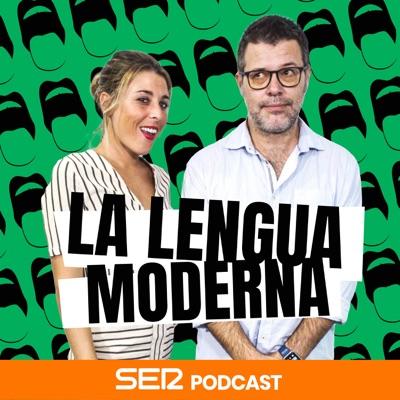 La Lengua Moderna:SER Podcast