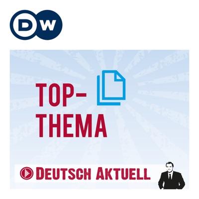Top-Thema mit Vokabeln | Deutsch lernen | Deutsche Welle:DW Learn German