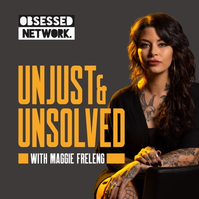 Unjust & Unsolved:Obsessed Network