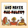 Who Makes The Rules artwork