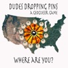 Dudes Droppin' Pins artwork