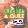 Game For A Quiz - The Gameshow Showdown
