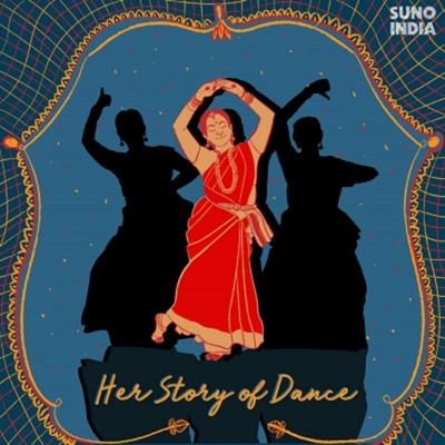 Her Story of Dance Podcast:Suno India