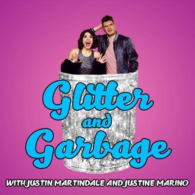 Glitter and Garbage:Justin & Justine