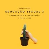 Aquele Sobre Educação Sexual 2