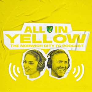 All In Yellow | The Official Norwich City Podcast