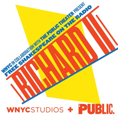 Free Shakespeare on the Radio: Richard II:WNYC and The Public