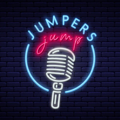 Jumpers Jump:Jumpers Jump Podcast