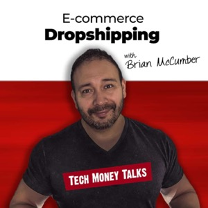 Tech Money Talks The #1 Dropshipping Podcast With E-commerce Professional Dropshipper Brian McCumber
