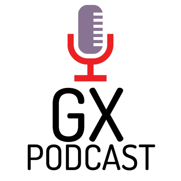GX Podcast podcast show image