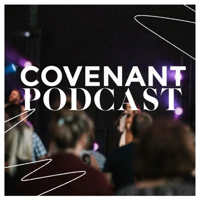 Covenant Podcast