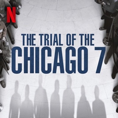 The Official Trial of the Chicago 7 Podcast:Netflix