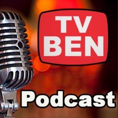 TV Ben Podcast