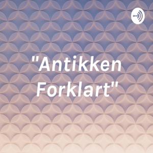 """""""Antikken Forklart"""""""