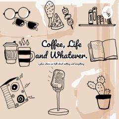 COFFEE, LIFE AND WHATEVER