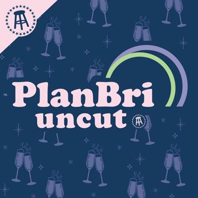 PlanBri Uncut:Barstool Sports