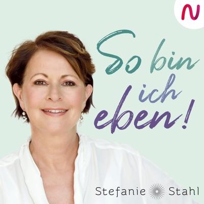 """So bin ich eben! Stefanie Stahls Psychologie-Podcast für alle """"Normalgestörten"""":Stefanie Stahl / Kailash Verlag / Audio Alliance"""