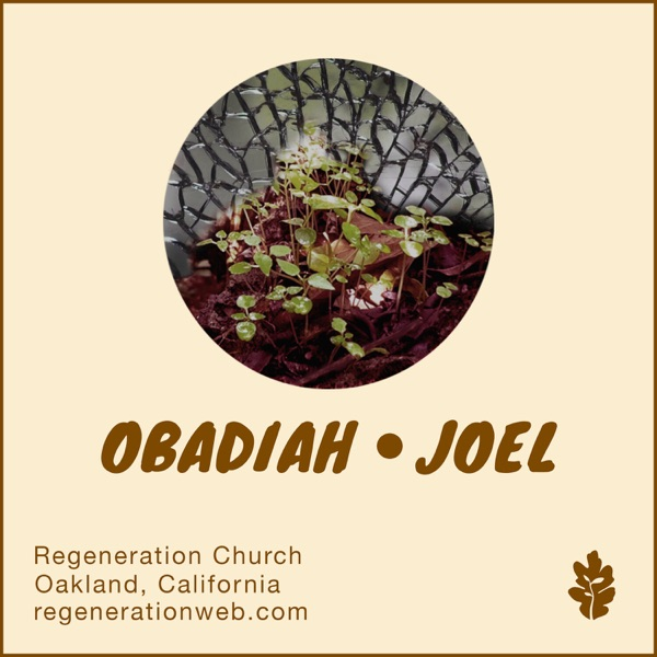 Obadiah & Joel - Regeneration Church