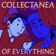 Collectanea of Everything