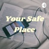 Your Safe Place artwork