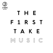 THE FIRST TAKE MUSIC - THE FIRST TAKE