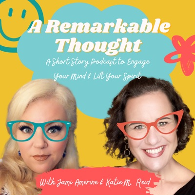 A Remarkable Thought:Jami Amerine and Katie M.Reid