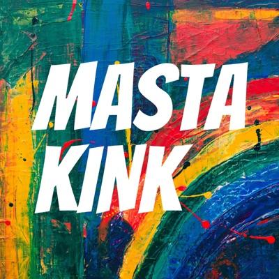 Masta Kink:Masta Kink