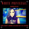 White Privilege: Radio Play artwork