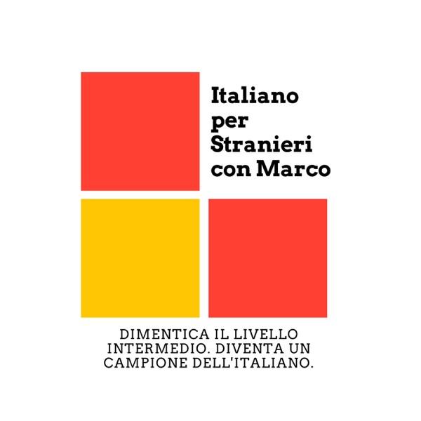 Italiano per Stranieri con Marco   Il Podcast di Italiano Avanzato   Advanced Italian Podcast