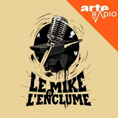 Le mike et l'enclume:ARTE Radio