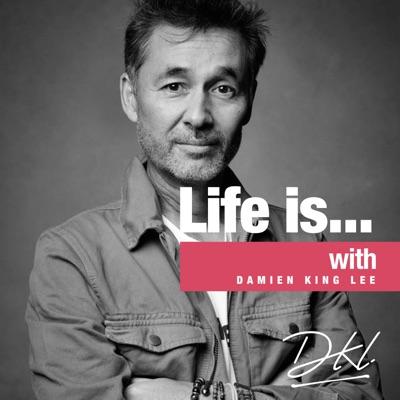 Life Is... with Damien King Lee:Damien Lee