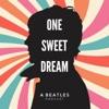 One Sweet Dream artwork