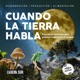 Podcast Ladera Sur/Aldea Nativa - Cuando La Tierra Habla