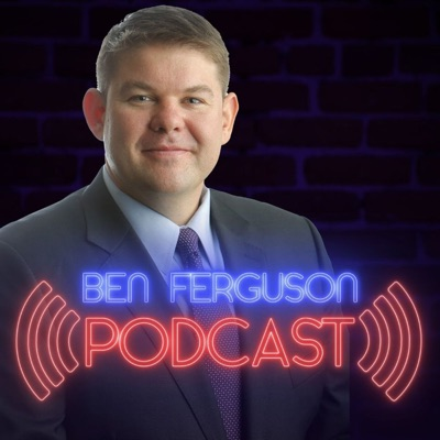 Ben Ferguson Podcast:The Ben Ferguson Show
