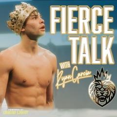 Fierce Talk With Ryan Garcia