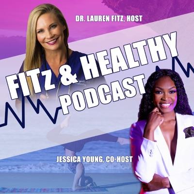 FITz & Healthy Podcast:Dr. Lauren Fitz & Jessica Young