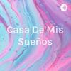 Casa De Mis Sueños artwork