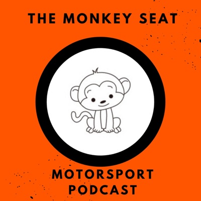 The Monkey Seat - Motorsport Podcast