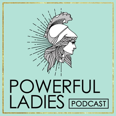 Powerful Ladies Podcast