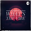 What's The Vibe artwork