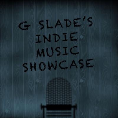 G Slade's Indie Music Showcase